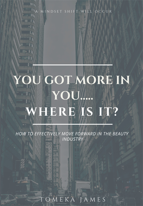 You Got More in You...Where is it?- Beauty Professionals moving to another level