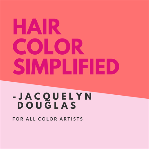 Hair Color Simplified- Jacquelyn Douglas